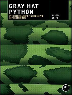 Gray Hat Python By Seitz, Justin